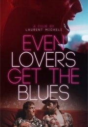 Even Lovers Get The Blues izle