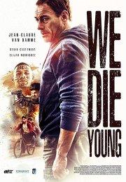 Genç Ölürüz – We Die Young Filmi izle