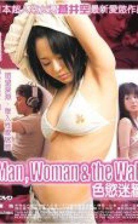 Adam, Kadın ve Duvar erotik film izle