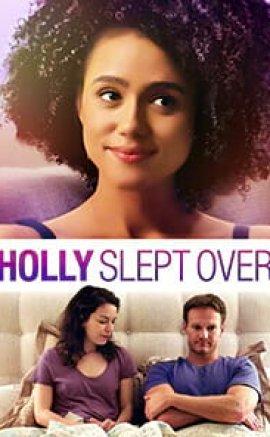 Holly Slept Over izle