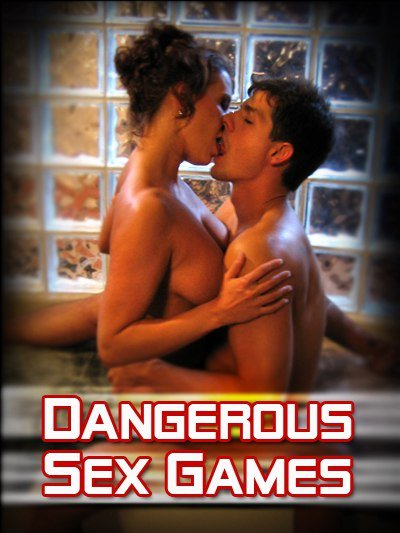 Dangerous Sex Games Erotik Film İzle