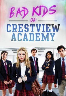 Bad Kids of Crestview Academy izle